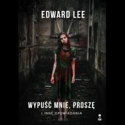 Wypuść mnie proszę, Edward Lee