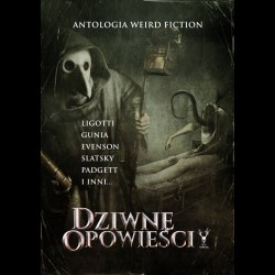 """Antologia weird fiction """"Dziwne opowieści"""""""