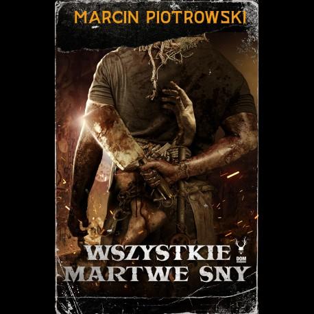 Marcin Piotrowski Wszystkie martwe sny
