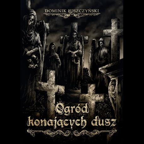 Dominik Łuszczyński Ogród Konających Dusz