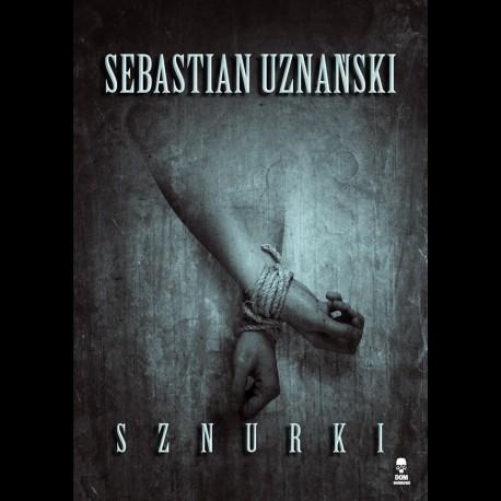 Sebastian Uznański Sznurki